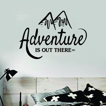 Adventure is Out There V2 Wall Decal Sticker Bedroom Living Room Art Vinyl Beautiful Inspirational Travel Mountains Wanderlust Explore Teen Kids Baby Nursery