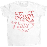 Tough as Nails -- Women's T-Shirt