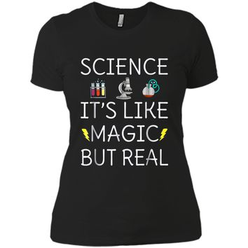Science It's Like Magic But Real  Funny Science Next Level Ladies Boyfriend Tee