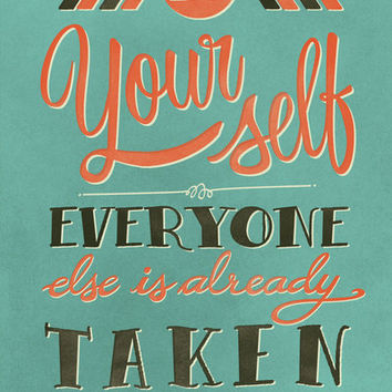 Be yourself everyone else is already taken Art Print by Laura Graves | Society6
