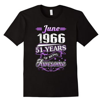 June 1966 51 Years Of Being Awesome Shirt