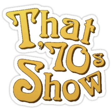 That 70 S Show Logo From Redbubble