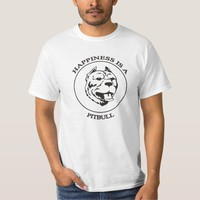 Happiness is a Pitbull T-Shirt