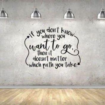 "Lucky Girl Decals Inspired by Alice In Wonderland If You Don't Know Where You Want To Go Then It Doesn't Matter Which Path You Take Vinyl Wall Decal Sticker 28"" w x 21"" h"
