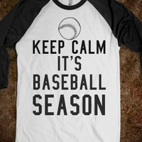 KEEP CALM IT'S BASEBALL SEASON