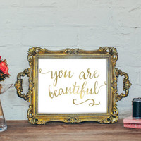 Custom Home Decor- You Are Beautiful Gold Print Wall Art