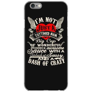 i'm not just a tattooed mom i,m a big cup iPhone 6/6s Case