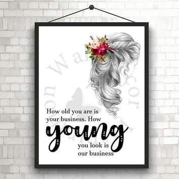 How young you look | Hairdresser | Hairstylist | Beauty Salon | Woman | Inspiration Poster | Art Print | Printable Quote | Typography
