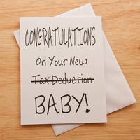 Congratulations Card, Thinking Of You, Baby Birthday, Tax Deduction Card, Announcement, Card For BFF, Funny Card, New Baby Card