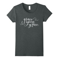 Grace Upon Grace Bible Verse Christian T-shirt