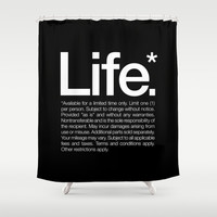 Life.* Available for a limited time only. Shower Curtain by WORDS BRAND™