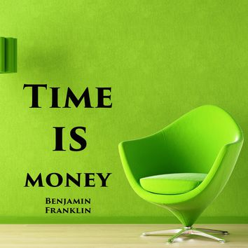 Vinyl Decal The Most Famous Quote Time is Money Benjamin Franklin Wall Quote Great for your Home or Office Unique Gift (m650)