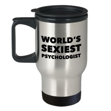 World's Sexiest Psychologist Travel Mug Funny Best Joke Gift Stainless Steel Insulated Coffee Cup