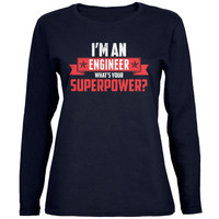 I'm An Engineer What's Your Superpower Navy Womens Long Sleeve T-Shirt