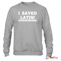 i saved latin Crewneck sweatshirtt