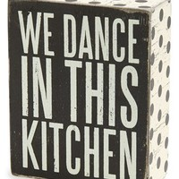 Primitives by Kathy 'We Dance In This Kitchen' Box Sign | Nordstrom