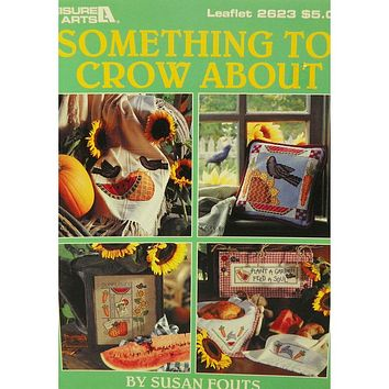 Something to Crow About - Counted Cross Stitch Leaflet - Leisure Arts