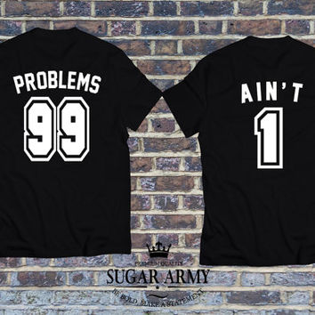 Couple matching shirts, matching shirts for couples, 99 Problems, Aint 1 Couples T-shirt Set, 99 Problems, Aint 1 Couples Shirt Set