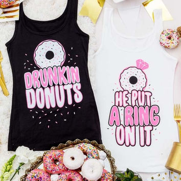 Funny Donut Bachelorette Tank Tops - He Put a Ring On It | Drunkin Donuts