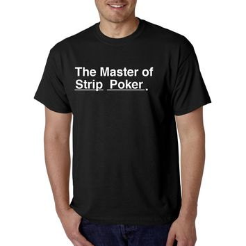 The Master of Strip Poker T-Shirt