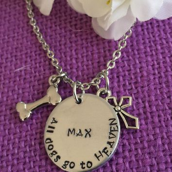 Pet Memorial Jewelry - Dog Memorial Necklace - All dogs go to heaven - Remembrance Necklace - Pet Loss Gift - Dog Remembrance - Dog Loss