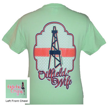 Girlie Girl Originals Oil Field Wife Mint Green Classy Girl Bright T Shirt