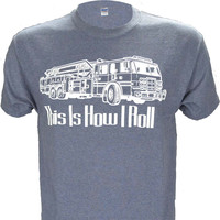 This is How I Roll Dark Heather Fire Fighter T Shirt
