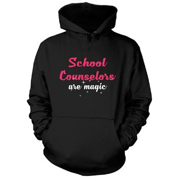 School Counselors Are Magic. Awesome Gift - Hoodie