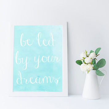 Be Led By Your Dreams Quote, Ralph Waldo Emerson, Inspirational Art Printable, Instant Download, Classroom Decor, Aqua Wall Art