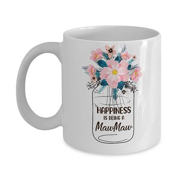 Happiness Is Being MawMaw Life Flower MawMaw Gifts Mug