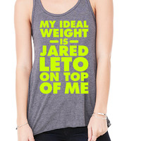 My Ideal Weight is Jared Leto on top of me. Beast Mode Workout Training gym fitness sweat T-Shirt Tee Shirt Tank top Ladies Womens DT-386
