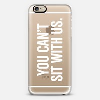 You Can't Sit With Us Mean Girls Transparent Typography Print iPhone 6 case by Rex Lambo | Casetify