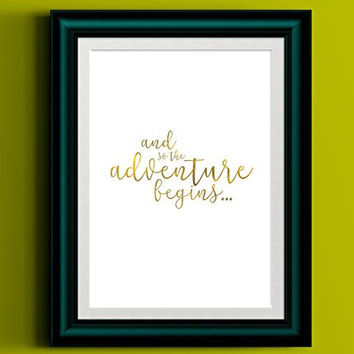 And So the Adventure Begins | Printed Gold Typography Art Print