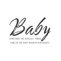 """wall quotes wall decals - """"Baby, Sometimes the Smallest Things"""""""