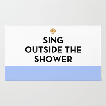 Sing Outside the Shower - Kate Spade Inspired Rug by Rachel Additon