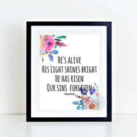 PRINTABLE ART Scripture Printable He Is Alive Easter Printable Easter Art He Is Risen Passover Print Watercolor Print Watercolor Flowers