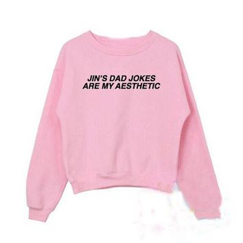 KPOP BTS Bangtan Boys Army Jin's dad jokes are my aesthetic  Crewneck Sweatshirts Women Casual Cotton Sweats Jumper Funny Tumblr Graphic Outfits AT_89_10