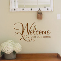 Wall Decal-Welcome to our home-Vinyl Wall Decal- Welcoming- Entryway- Home Decor- Words & Phrases- Words for the wall