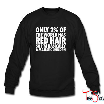 Only 2% Of The World Has Red Hair crewneck sweatshirt