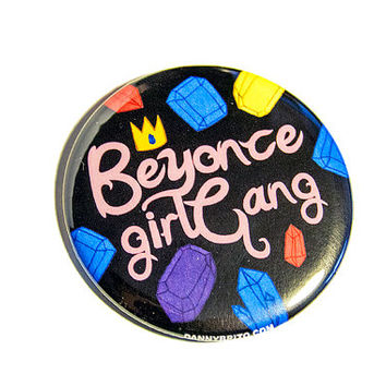 beyonce girl gang | 2.25 inch pin back button