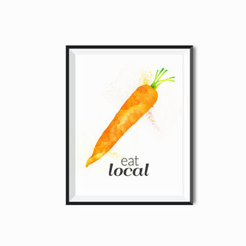 Kitchen art Eat Fresh Eat local Eat Organic Poster Famers Market Art Carrot Kitchen Decor Greens Vegetarian Art Organic food Art Healthy