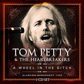 TOM & THE HEARTBREAKERS PETTY - Wheel In The Ditch