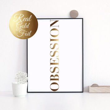 "Gold Foil Poster ""Obsession"", Real Gold Foil, Quote Print, Inspirational Art, Gold Home Decor, Gold Foil, Wall Art, Fashion Art, 8x10"