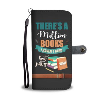 'There's a Million Books I Haven't Read' [Reading] Wallet Phone Case