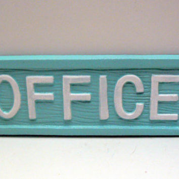 Office Cast Iron Sign Painted Beachy Light Cottage Blue Raised Letters are Painted a Bright White Wall Door Decor Sign