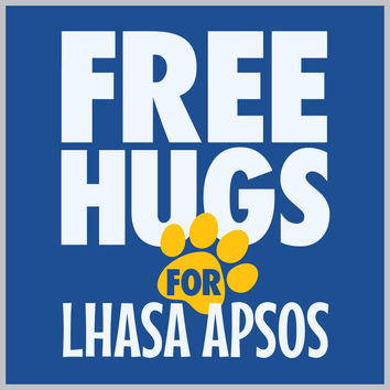 Free Hugs For Lhasa Apsos T-Shirt