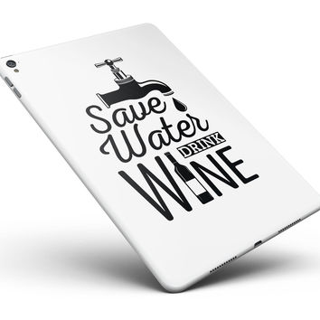 "Save Water Drink Wine Full Body Skin for the iPad Pro (12.9"" or 9.7"" available)"