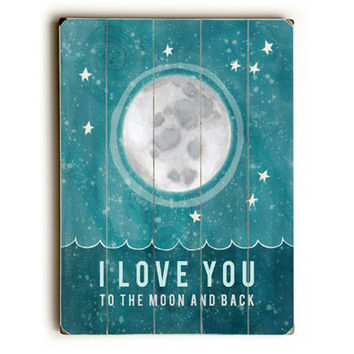 To The Moon And Back by Artist Lisa Barbero Wood Sign
