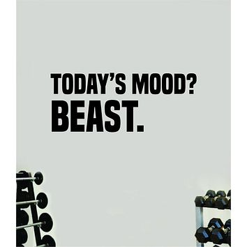 Today's Mood Beast Fitness Gym Wall Decal Home Decor Bedroom Room Vinyl Sticker Art Teen Work Out Quote Beast Strong Inspirational Motivational Health School