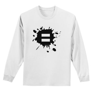 Equal Paint Splatter Adult Long Sleeve Shirt by TooLoud